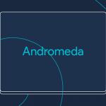 ついにスマホとPCの統合を実現か!?Google、新OS「Andromeda」を準備中との噂
